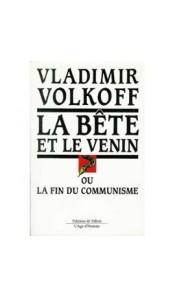 La bête et le venin, ou La fin du communisme