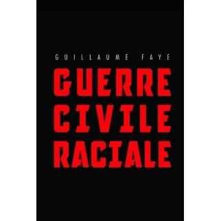 guerre civile raciale Faye