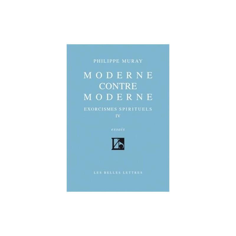 Exorcismes spirituels IV - Moderne contre moderne