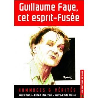 Guillaume Faye, cet esprit fusée