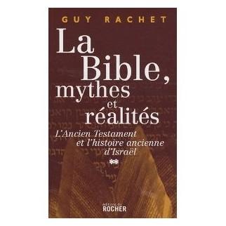 La Bible, mythes et réalités - Tome 2, l'Ancien Testament et l'histoire ancienne d'Israël
