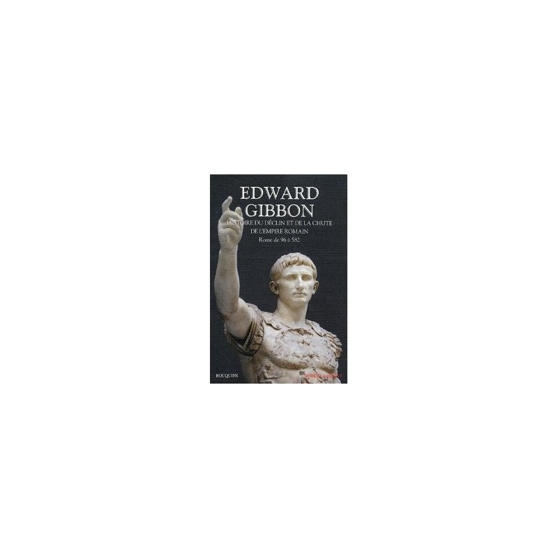 Histoire du déclin et de la chute de l'empire romain - Rome de 96 à 582
