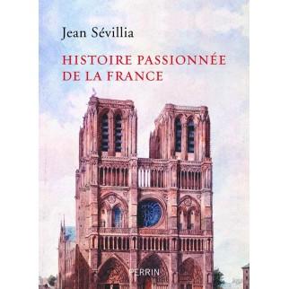 histoire passionnée de la France Sévillia
