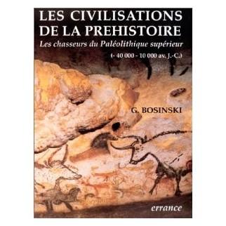 Les civilisations de la préhistoire - Les chasseurs du Paléolithique supérieur (- 40 000 - 10 000 av. J.C.) 1. Infos. 2. Images