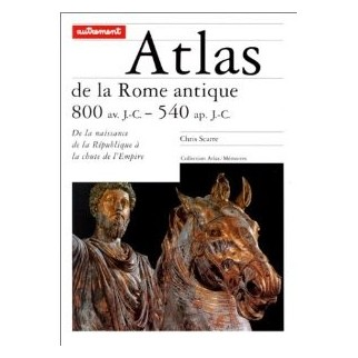 Atlas de la Rome antique, 800 av. J.-C. / 540 ap. J.-C.