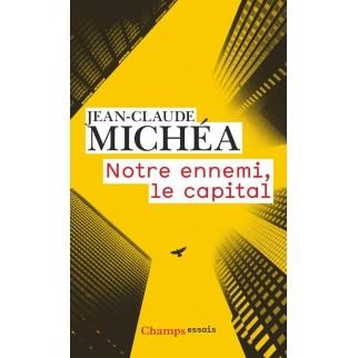 notre ennemi, le capital Michéa