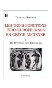 Les trois fonctions indo-européennes en Grèce ancienne - Tome 1. De Mycènes aux Tragiques