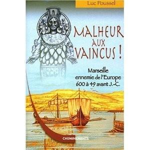 http://www.europa-diffusion.com/880-thickbox/malheur-aux-vaincus-marseille-ennemie-de-l-europe-600-a-49-av-jc.jpg