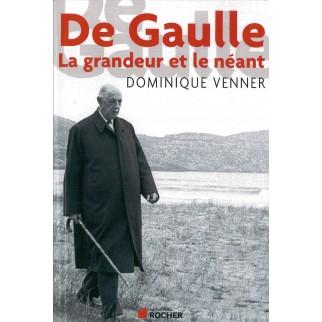 De Gaulle La grandeur et le...