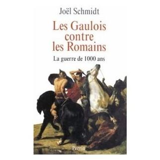Les Gaulois contre les Romains - La Guerre de 1000 ans