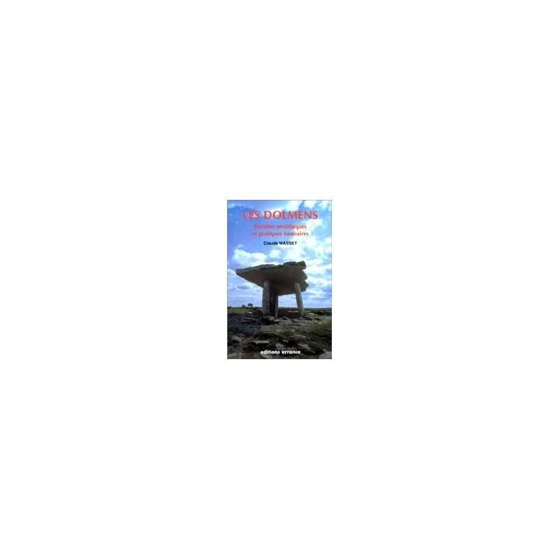 Les dolmens. Sociétés néolithiques et pratiques funéraires
