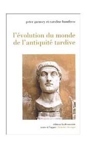 L'évolution du monde de l'Antiquité tardive