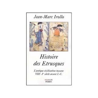 Histoire des Etrusques - L'antique civilisation toscane, VIIIe-Ier siècle av. J.-C.