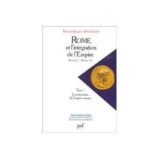 Rome et l'intégration de l'Empire, Tome 1