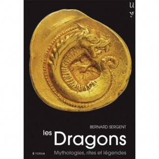Les Dragons : Mythologies,...