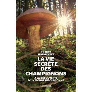 La vie secrète des champignons