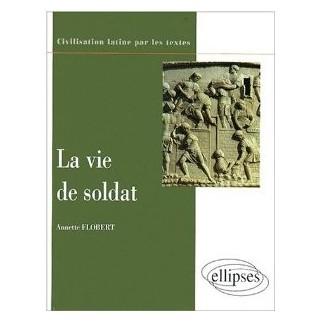 La vie de soldat - Civilisation latine par les textes
