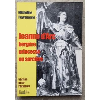 Jeanne d'Arc. Bergère,...