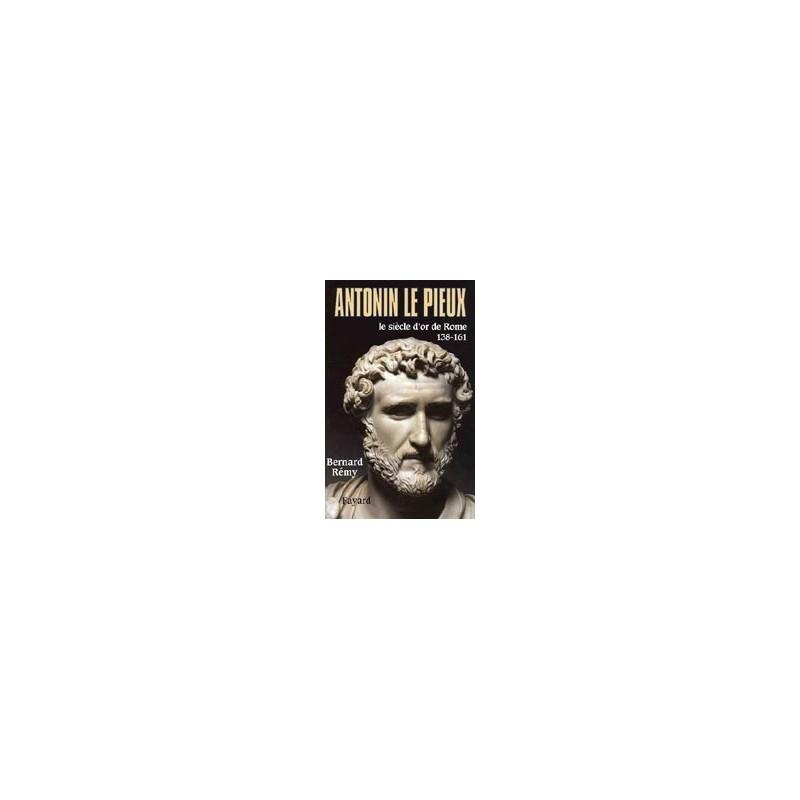 Antonin le Pieux - 138-161, le siècle d'or de Rome