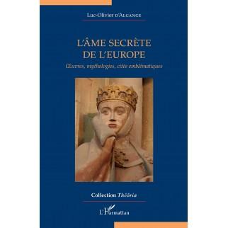 L'âme secrète de l'Europe:...