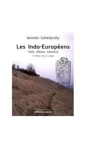 Les Indo-Européens - Faits, débats, solutions