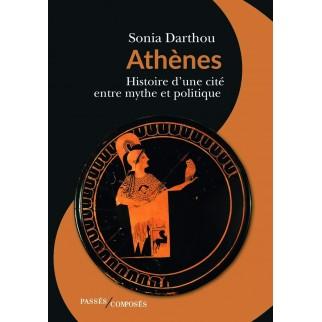 Athènes : Histoire d'une...