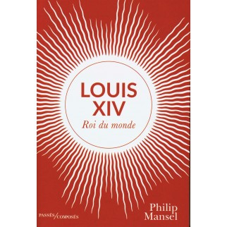 Louis XIV : Roi du monde