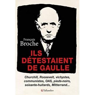 Ils détestaient de Gaulle :...