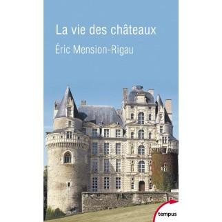 La vie des châteaux