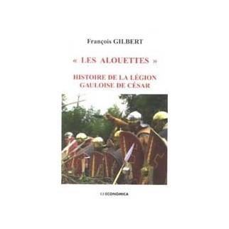 Les Alouettes - Histoire de la légion gauloise de César