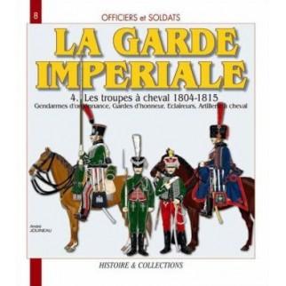 La garde impériale. Tome 4....
