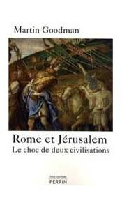Rome et Jérusalem. Le choc de deux civilisations