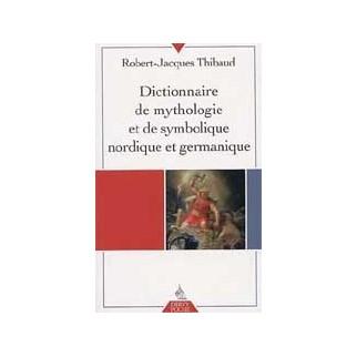 Dictionnaire de mythologie et de symbolique nordique et germanique